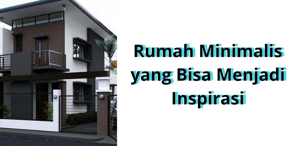 Rumah Minimalis yang Bisa Menjadi Inspirasi