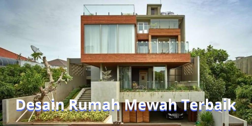 Desain Rumah Mewah Terbaik